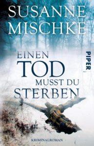 Einen Tod musst du sterben, Susanne Mischke