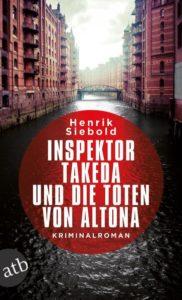 Inspektor Takeda und die Toten von Altona, Henrik Siebold