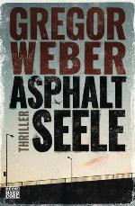 Asphaltseele, Gregor Weber