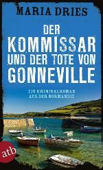 Der Kommissar und der Tote von Gonneville, Maria Dries