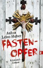 Fastenopfer, Anton Leiss-Huber