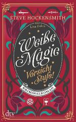 Weisse Magie - Vorsicht Stufe, Steve Hockensmith