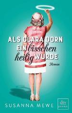 Als Clara Dorn ein bisschen heilig wurde, Susanna Mewe