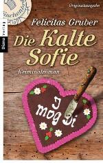 Die Kalte Sofie, Felicitas Gruber