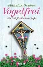 Vogelfrei, Felicitas Gruber