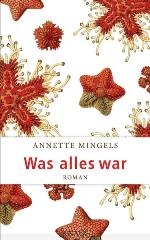 Was alles war, Annette Mingels