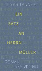 Ein Satz an Herrn Müller, Elmar Tannert
