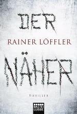 Der Näher, Rainer Löffler