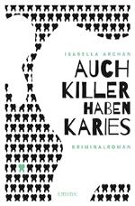 Auch Killer haben Karies, Isabella Archan