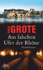Am falschen Ufer der Rhône, Paul Grote