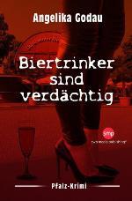 Biertrinker sind verdächtig, Angelika Godau