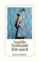 Töte mich, Amélie Nothomb