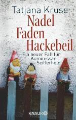 Nadel, Faden, Hackebeil, Tatjana Kruse