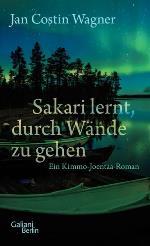 Sakari lernt, durch Wände zu gehen, Jan Costin Wagner