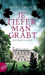 Je tiefer man gräbt, Mary Ann Fox