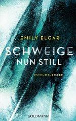 Schweige nun still, Emily Elgar