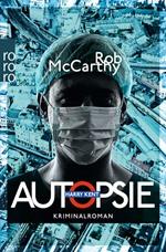Autopsie, Rob McCarthy