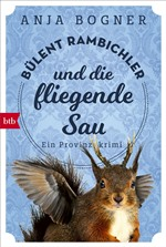 Bülent Rambichler und die fliegende Sau, Anja Bogner