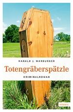 Totengräberspätzle, Harald J. Marburger