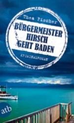 Bürgermeister Hirsch geht baden, Thea Fischer