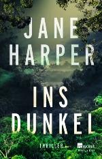 Ins Dunkel, Jane Harper