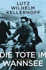 Die Tote im Wannsee, Lutz Wilhelm Kellerhoff