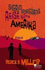 Reise nach Amerika, Derek B. Miller