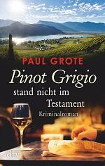 Pinot Grigio stand nicht im Testament, Paul Grote