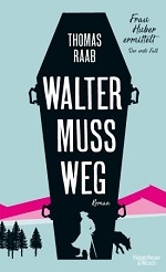 Walter muss weg, Thomas Raab