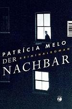 Der Nachbar, Patrícia Melo