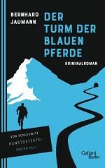 Der Turm der blauen Pferde, Bernhard Jaumann
