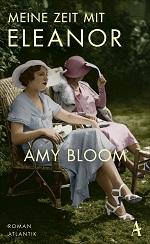 Meine Zeit mit Eleanor, Amy Bloom