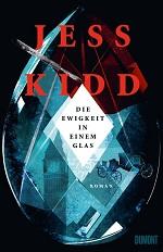 Die Ewigkeit in einem Glas, Jess Kidd