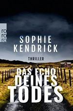 Das Echo deines Todes, Sophie Kendrick