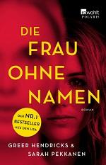 Die Frau ohne Namen, Greer Hendricks & Sarah Pekkanen