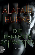 Die perfekte Schwester, Alafair Burke
