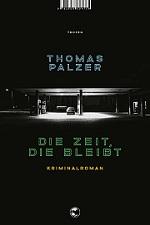 Die Zeit die bleibt, Thomas Palzer