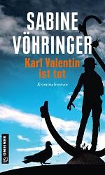 Karl Valentin ist tot, Sabine Vöhringer