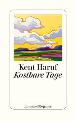 Kostbare Tage, Kent Haruf