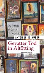 Gevatter Tod in Altötting, Anton Leiss-Huber